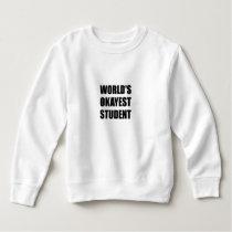 Worlds Okayest Student Sweatshirt