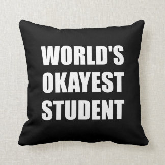 Worlds Okayest Student Throw Pillow