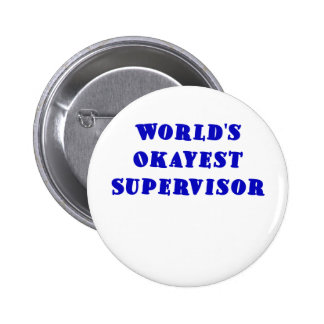 Worlds Okayest Supervisor Button