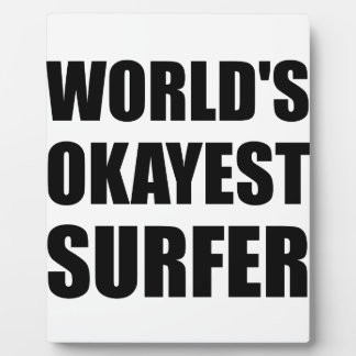 World's Okayest Surfer Plaque
