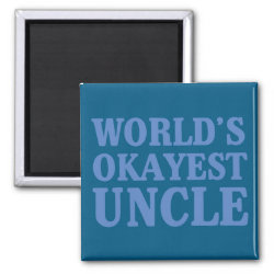 Square Magnet with World's Okayest Uncle design