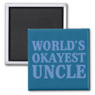World's Okayest Uncle 2 Inch Square Magnet