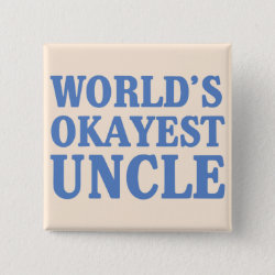 Square Button with World's Okayest Uncle design