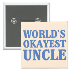 World's Okayest Uncle Square Button