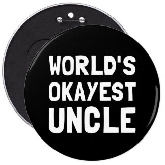 Worlds Okayest Uncle Button