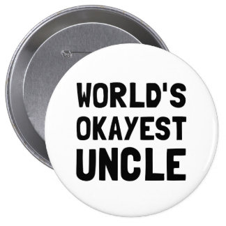 Worlds Okayest Uncle Pinback Button