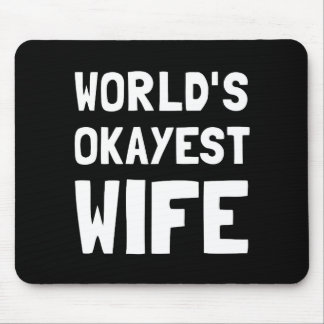 Worlds Okayest Wife Mouse Pad