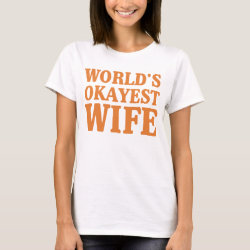Women's Basic T-Shirt with World's Okayest Wife design
