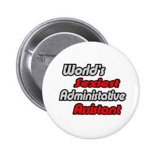 World's Sexiest Administrative Assistant Pinback Button