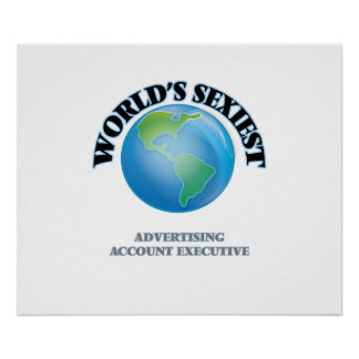World's Sexiest Advertising Account Executive Poster