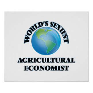 World's Sexiest Agricultural Economist Posters