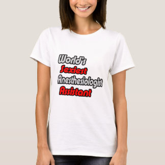 World's Sexiest Anesthesiologist Assistant T-Shirt