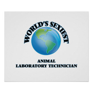World's Sexiest Animal Laboratory Technician Poster