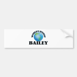 World's Sexiest Bailey Bumper Stickers