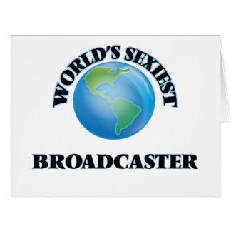 World's Sexiest Broadcaster Greeting Card
