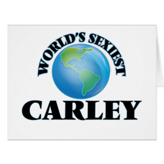 World's Sexiest Carley Greeting Card