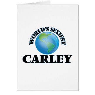 World's Sexiest Carley Greeting Cards