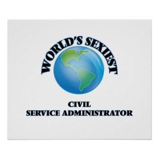World's Sexiest Civil Service Administrator Poster