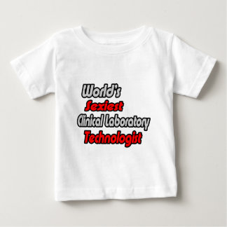 World's Sexiest Clinical Laboratory Technologist Infant T-shirt