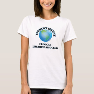 World's Sexiest Clinical Research Associate T-Shirt
