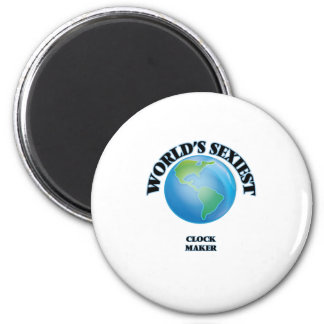 World's Sexiest Clock Maker 2 Inch Round Magnet