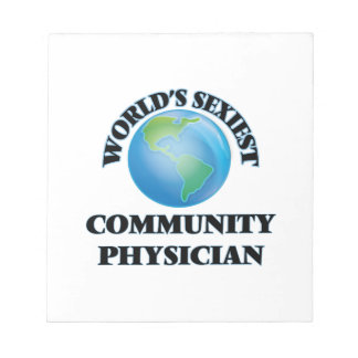 World's Sexiest Community Physician Note Pad