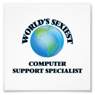 World's Sexiest Computer Support Specialist Photo Print
