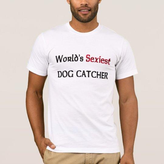 World's Sexiest Dog Catcher T-Shirt
