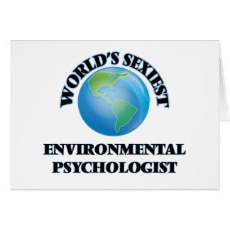 World's Sexiest Environmental Psychologist Greeting Cards