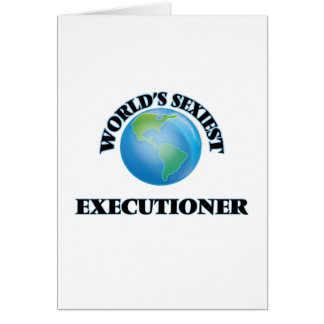 World's Sexiest Executioner Card