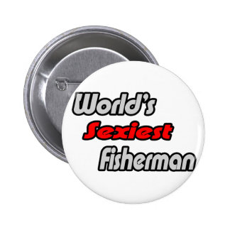 World's Sexiest Fisherman Pinback Button