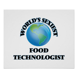 World's Sexiest Food Technologist Poster