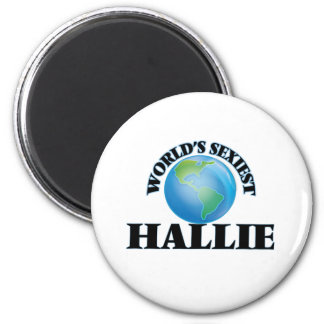 World's Sexiest Hallie Magnets