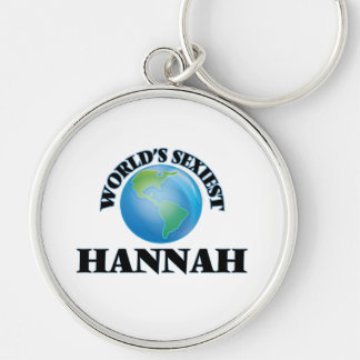 World's Sexiest Hannah Silver-Colored Round Keychain