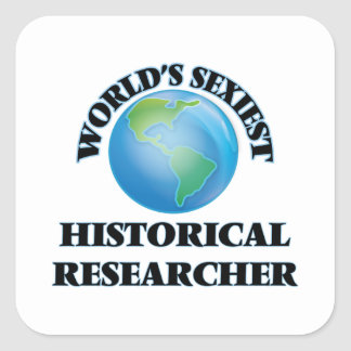 World's Sexiest Historical Researcher Square Sticker