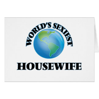 World's Sexiest Housewife Greeting Cards