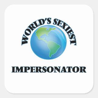 World's Sexiest Impersonator Square Sticker