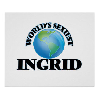 World's Sexiest Ingrid Poster
