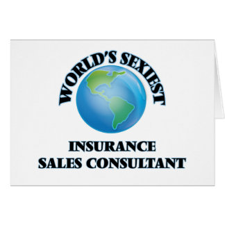 World's Sexiest Insurance Sales Consultant Greeting Cards