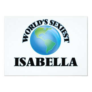 World's Sexiest Isabella 5x7 Paper Invitation Card