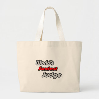 World's Sexiest Judge Large Tote Bag