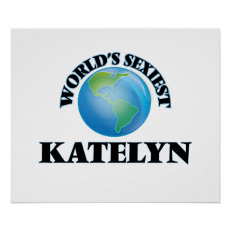 World's Sexiest Katelyn Posters