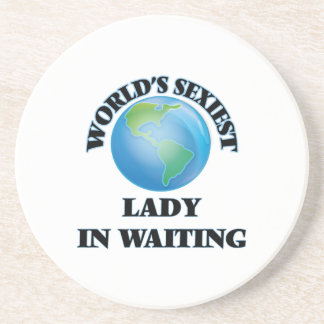 World's Sexiest Lady In Waiting Coaster