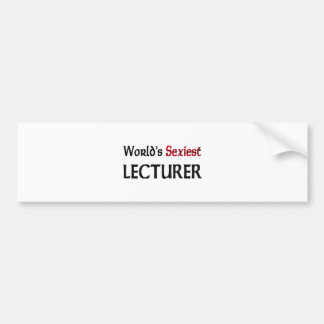 World's Sexiest Lecturer Bumper Sticker
