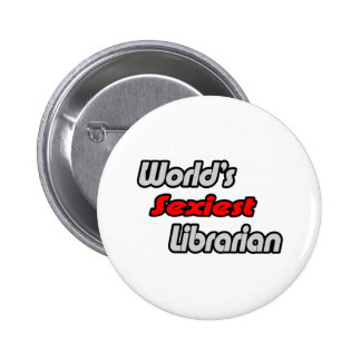 World's Sexiest Librarian Pinback Button