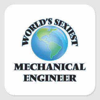 World's Sexiest Mechanical Engineer Square Sticker