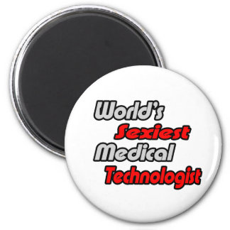 World's Sexiest Medical Technologist 2 Inch Round Magnet