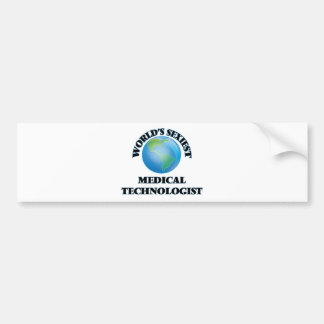 World's Sexiest Medical Technologist Bumper Sticker