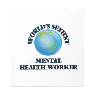 World's Sexiest Mental Health Worker Memo Pads