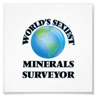 World's Sexiest Minerals Surveyor Photographic Print